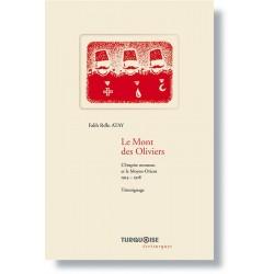 Livre Le Mont des Oliviers - L'Empire ottoman et le Moyen-Orient 1914-1918