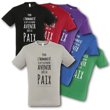 """Tee-shirt """"Pour l'Humanité il n'y a d'autre avenir que la Paix"""""""