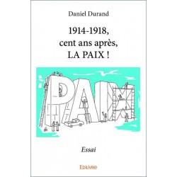 Livre 1914-1918, Cent ans après, LA PAIX !