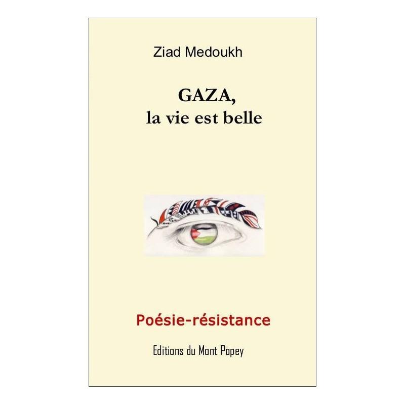 Livre Gaza La Vie Est Belle Poésie Résistance La
