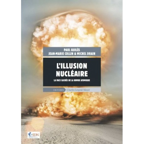 Livre L'illusion nucléaire. La face cachée de la bombe atomique