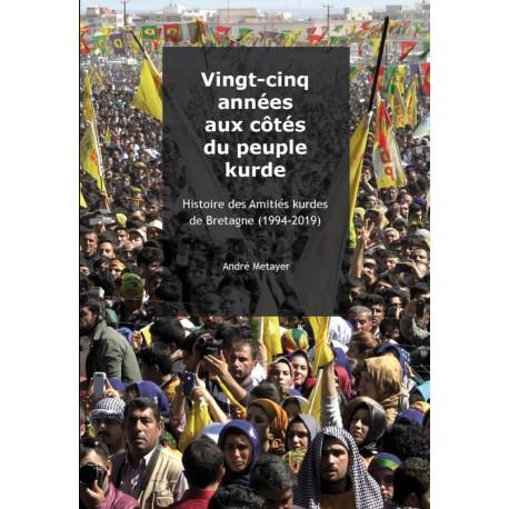 Vingt-cinq années aux côtés du peuple kurde - Histoire des Amitiés kurdes de Bretagne (1994-2019)