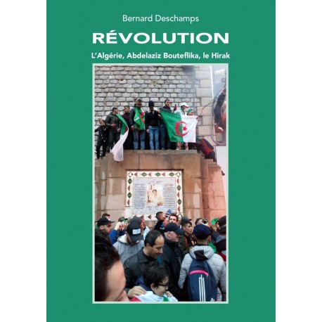 Révolution - L'Algérie, Abdelaziz Bouteflika, le Hirak